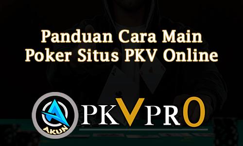 Panduan Cara Main Poker Situs PKV Online