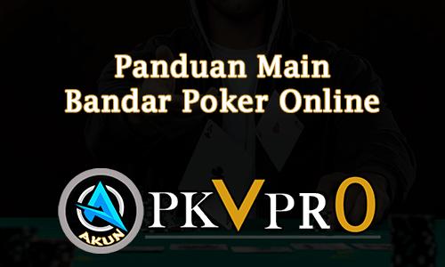 Panduan Main Bandar Poker Online