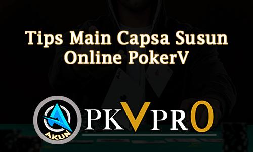 Tips Main Capsa Susun Online PokerV